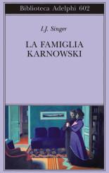 """""""La famiglia Karnowski"""" di Israel Joshua Singer"""