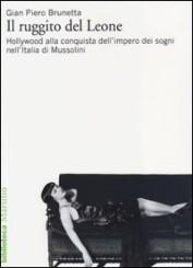"""""""Il ruggito del Leone"""" di Gian Piero Brunetta"""