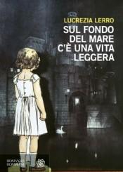"""""""Sul fondo del mare c'è una vita leggera"""" di Lucrezia Lerro"""