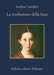 """""""La rivoluzione della luna"""" di Andrea Camilleri"""