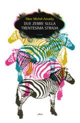 """Due zebre sulla trentesima strada"" di Marc Michel-Amadry"