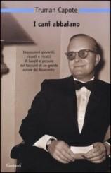 """""""I cani abbaiano"""" di Truman Capote"""