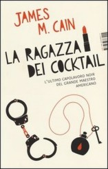 """La ragazza dei cocktail"" di James M. Cain"