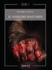 """""""Il nido dei bastardi"""" di Mauro Anelli"""