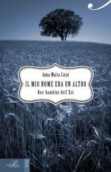 """""""Il mio nome era un altro"""" di Anna Maria Carpi"""