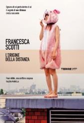 """""""L'origine della distanza"""" di Francesca Scotti"""