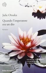 """""""Quando l'imperatore era un dio"""" di Julie Otsuka"""