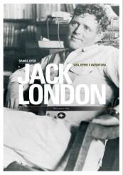 """""""Jack London. Vita, opere e avventura"""" di Daniel Dyer"""