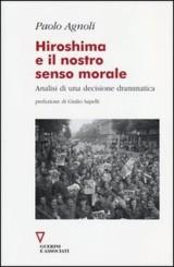 """""""Hiroshima e il nostro senso morale"""" di Paolo Agnoli"""
