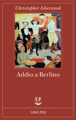 """Addio a Berlino"" di Christopher Isherwood"
