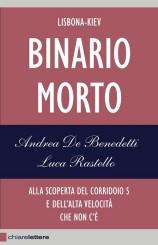 """""""Binario morto"""" di Andrea De Benedetti e Luca Rastello"""