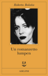 """Un romanzetto lumpen"" di Roberto Bolaño"