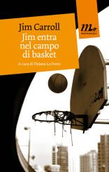 """""""Jim entra nel campo di basket"""" di Jim Carroll"""