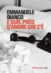 """E quel poco d'amore che c'è"" di Emmanuele Bianco"
