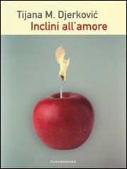 """Inclini all'amore"" di Tijana M. Djerkovic"