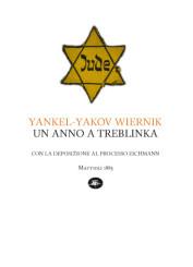 """""""Un anno a Treblinka"""" di Yankel-Yakov Wiernik"""