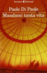 """""""Mandami tanta vita"""" di Paolo Di Paolo"""
