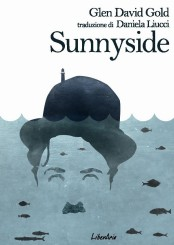 """Sunnyside"" di Glen David Gold"