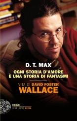 """Ogni storia d'amore è una storia di fantasmi"" di D.T. Max"