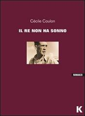 """Il re non ha sonno"" di Cécile Coulon"