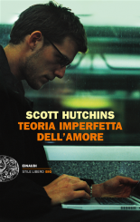 """Teoria imperfetta dell'amore"" di Scott Hutchins"