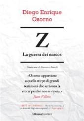 """Z. La guerra dei narcos"" di Diego Enrique Osorno"