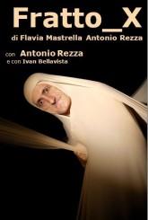 """""""Fratto X"""" di Antonio Rezza e Flavia Mastrella"""