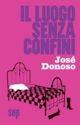 """""""Il luogo senza confini"""" di José Donoso"""