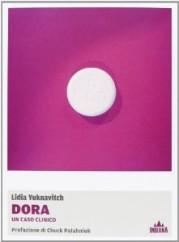 """""""Dora. Un caso clinico"""" di Lidia Yuknavitch"""