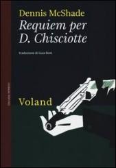 """""""Requiem per D. Chisciotte"""" di Dennis McShade"""
