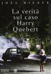 """La verità sul caso Harry Quebert"" di Joël Dicker"
