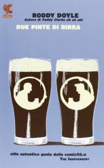 """Due pinte di birra"" di Roddy Doyle"