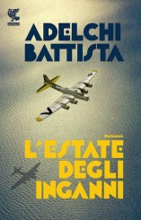 """""""L'estate degli inganni"""" di Adelchi Battista"""