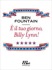 """""""È il tuo giorno, Billy Lynn!"""" di Ben Fountain"""