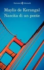 """Nascita di un ponte"" di Maylis de Kerangal"