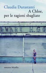 """""""A Chloe, per le ragioni sbagliate"""" di Claudia Durastanti"""