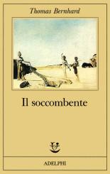 """""""Il soccombente"""" di Thomas Bernhard"""