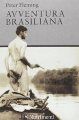 """Avventura brasiliana"" di Peter Fleming"