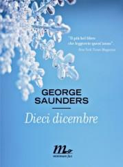 """Dieci dicembre"" di George Saunders"