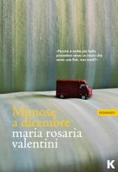 """""""Mimose a dicembre"""" di Maria Rosaria Valentini"""