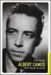 """""""Albert Camus. Una vita per la verità"""" di Virgil Tanase"""