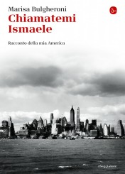 """Chiamatemi Ismaele"" di Marisa Bulgheroni"