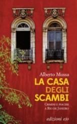 """""""La casa degli scambi"""" di Alberto Mussa"""