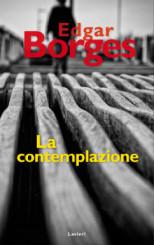 """""""La contemplazione"""" di Edgar Borges"""