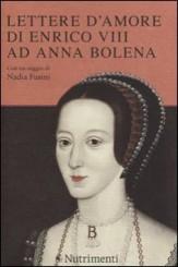 """""""Lettere d'amore di Enrico VIII ad Anna Bolena"""" a cura di Iolanda Plescia"""