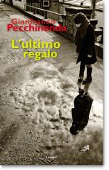 """""""L'ultimo regalo"""" di Gianfranco Pecchinenda"""