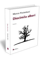 """Diecimila alberi"" di Marco Pisciottani"