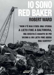 """Io sono Red Baker"" di Robert Ward"