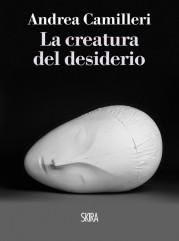 """""""La creatura del desiderio"""" di Andrea Camilleri"""