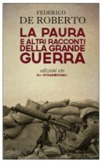 """""""La paura e altri racconti della Grande Guerra"""" di Federico De Roberto"""